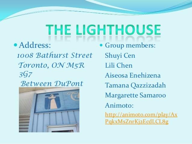  Address:              Group members:1008 Bathurst Street    Shuyi CenToronto, ON M5R         Lili Chen 3G7             ...