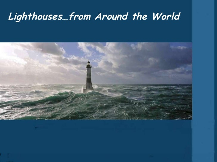 Lighthouses…from Around the World