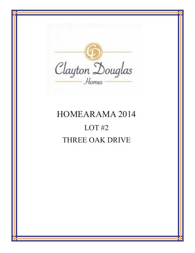 HOMEARAMA 2014 LOT #2 THREE OAK DRIVE