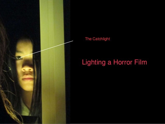 horror lighting. Lighting A Horror Film The Catchlight G