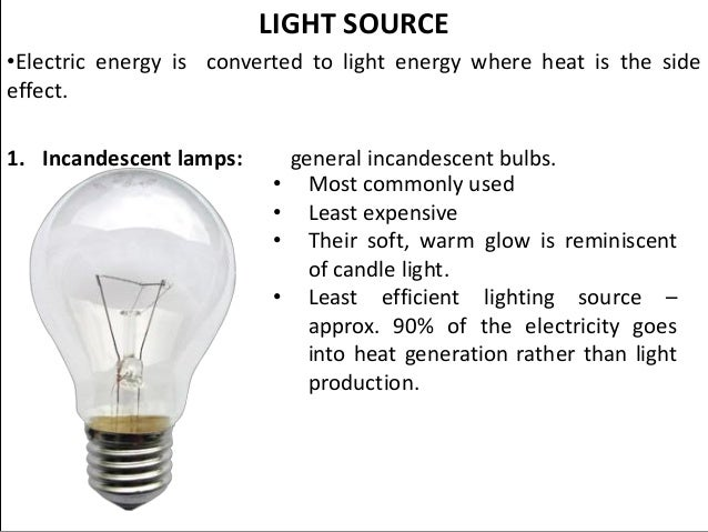 LIGHT SOURCE u2022Electric energy is converted to light energy where heat is the side effect ...  sc 1 st  SlideShare & Lighting architecture lecture 6 azcodes.com