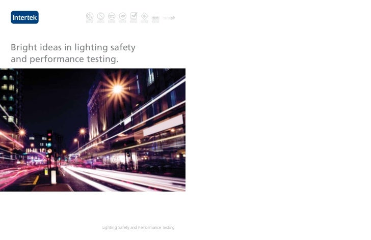Bright ideas in lighting safetyand performance testing.                      Lighting Safety and Performance Testing