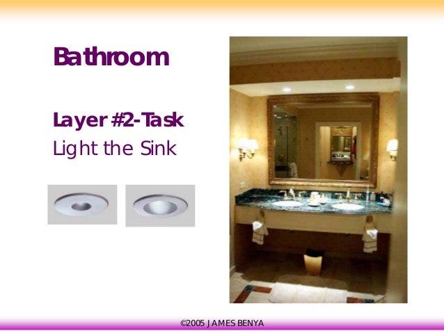 2005 James Benya Bathroom Layer 2 Task Light The Sink