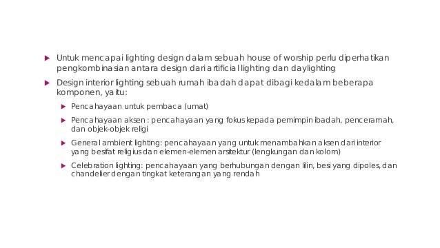  Kontrol dari pencahayaan dapat mengubah penampilan dari worship area.  Kontrol dari pencahayaan terbagi kedalam:  Simp...