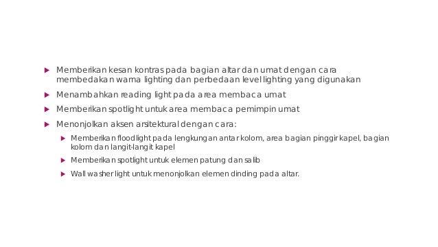 Kode Penempatan Titik Lampu  Task Lighting (Reading): Umat dan Pemimpin Ibadah  Aksen Lighting: Objek Religi, Pemimpin I...
