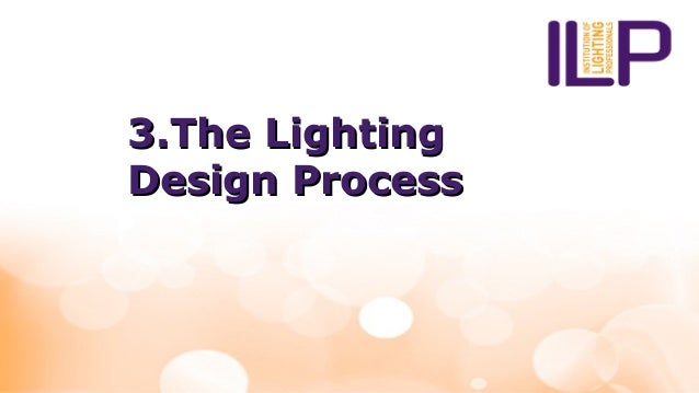 The Lighting3.The Lighting Design ProcessDesign Process ...  sc 1 st  SlideShare & Lightschool 2015: Lighting for Landscapes azcodes.com