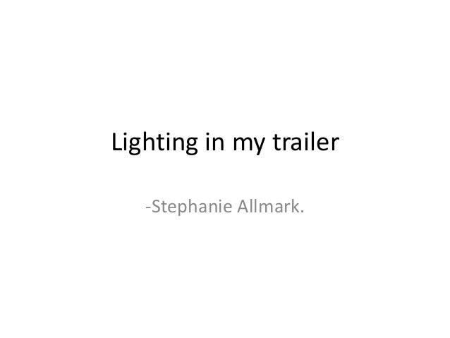 Lighting in my trailer-Stephanie Allmark.