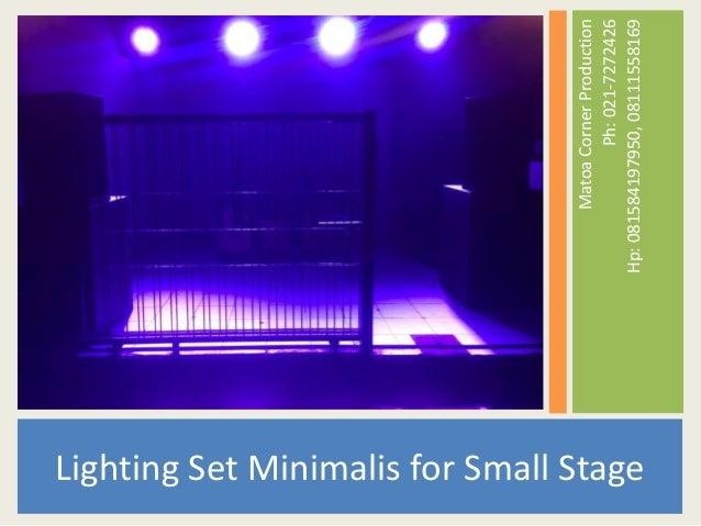 MatoaCornerProduction Ph:021-7272426 Hp:081584197950,08111558169 Lighting Set Minimalis for Small Stage