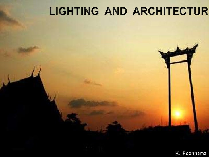 LIGHTING  AND  ARCHITECTURE<br />K.  Poonnama<br />