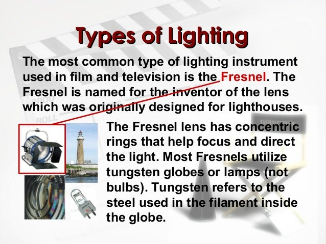 17. TTyyppeess ooff LLiigghhttiinngg The most common type of lighting instrument used in film ...  sc 1 st  SlideShare & Film Lighting Overview