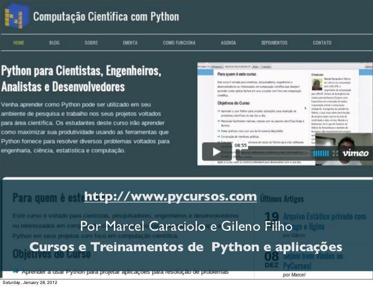 PyCursos                             http://www.pycursos.com                             Por Marcel Caraciolo e Gileno Fil...