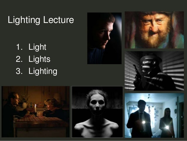 1. Light 2. Lights 3. Lighting Lighting Lecture