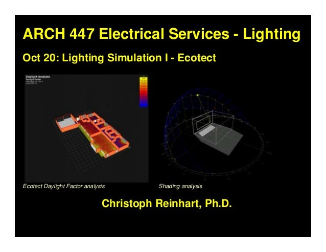 ARCH 447 Electrical Services - LightingARCH 447 Electrical Services - Lighting Christoph Reinhart, Ph.D.Christoph Reinhart...