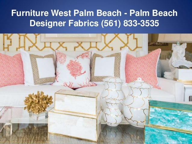 Lighting Stores West Palm Beach FL   Palm Beach Designer Fabrics (561) 833   3535; 5. Furniture ...