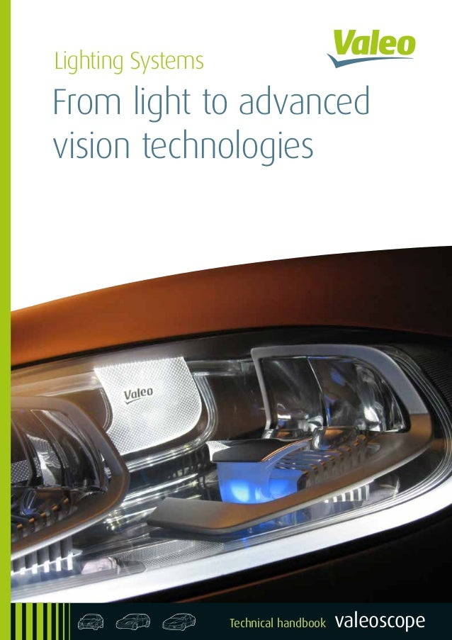 valeoscope Lighting Systems From light to advanced vision technologies a b c Technical handbook 998542 - VS - Lighting Sys...