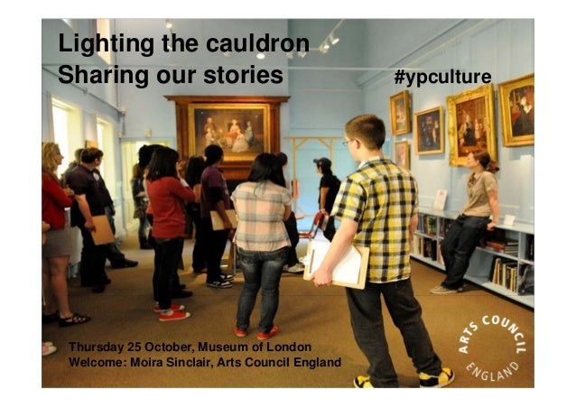 Lighting the cauldronSharing our stories                             #ypcultureThursday 25 October, Museum of LondonWelcom...