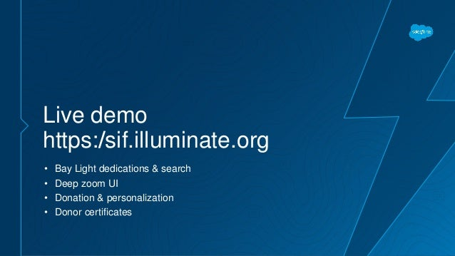 Live demo https://sif.illuminate.org • Bay Light dedications & search • Deep zoom UI • Donation & personalization • Donor ...