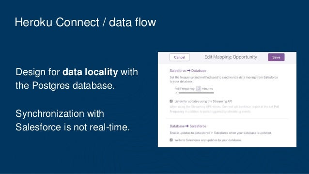 Heroku Connect / data flow Design for data locality with the Postgres database. Synchronization with Salesforce is not rea...