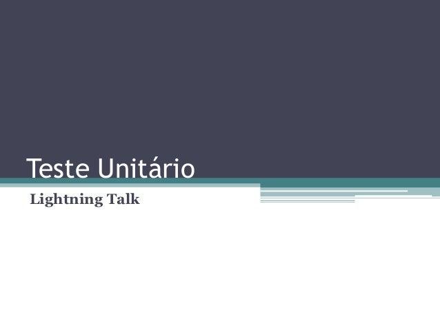 Teste Unitário Lightning Talk