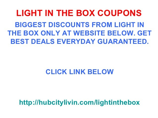 LIGHT IN THE BOX COUPONS BIGGEST DISCOUNTS FROM LIGHT INTHE BOX ONLY AT  WEBSITE BELOW.
