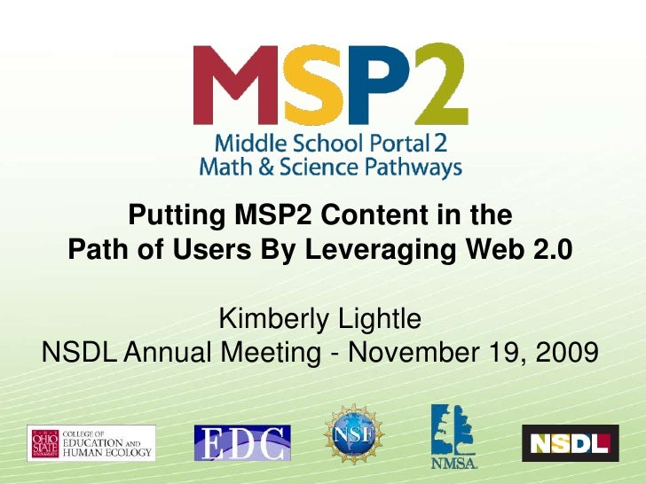 Putting MSP2 Content in the  Path of Users By Leveraging Web 2.0              Kimberly Lightle NSDL Annual Meeting - Novem...