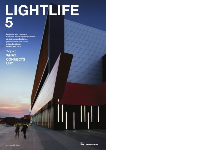 LIGHTLIFE5Projects and productsfrom our international network –education and science,presentation and retail,art and cultu...