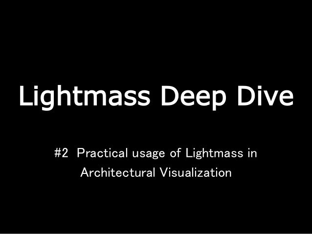 Lightmass Deep Dive #2 Practical usage of Lightmass in Architectural Visualization