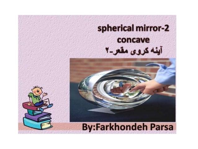 "spherical mirror-2          ' 's' 3» I-j . ..4  '~~. -,)- "". .-f, =', —', '_'  ', .z ';  .1. etc':  -'. ~ v .4' . »g ~ ' ...."