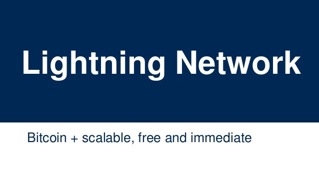 Lightning Network Bitcoin + scalable, free and immediate