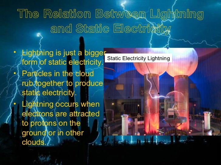 a research on lightning and static electricity That if lightning was electricity,  franklin's experiment set off a flurry of research in the field of electricity  static electricity.