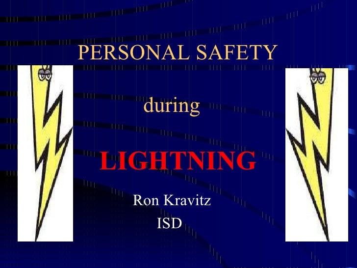 PERSONAL SAFETY   during     LIGHTNING     Ron Kravitz ISD