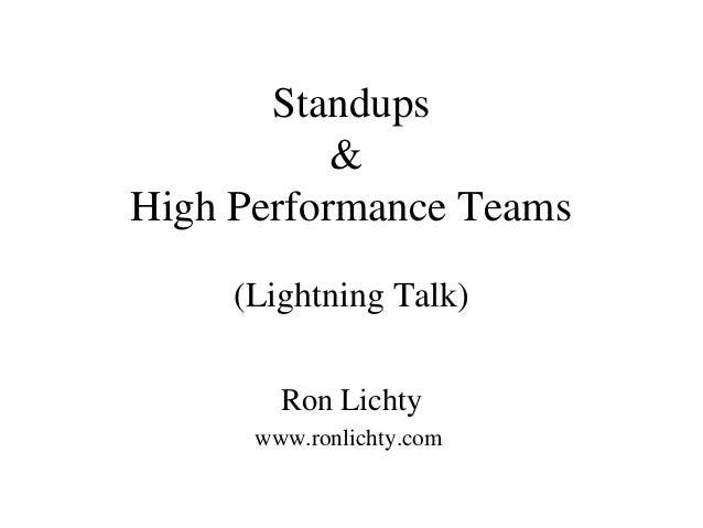 Standups & High Performance Teams (Lightning Talk) Ron Lichty www.ronlichty.com