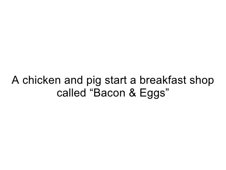 "A chicken and pig start a breakfast shop called ""Bacon & Eggs"""