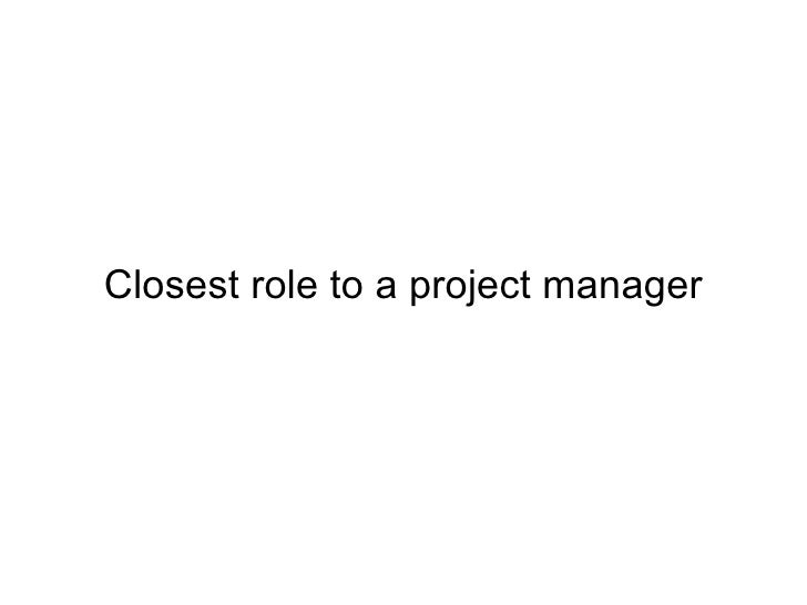 Closest role to a project manager