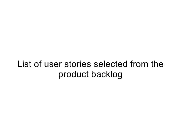 List of user stories selected from the product backlog