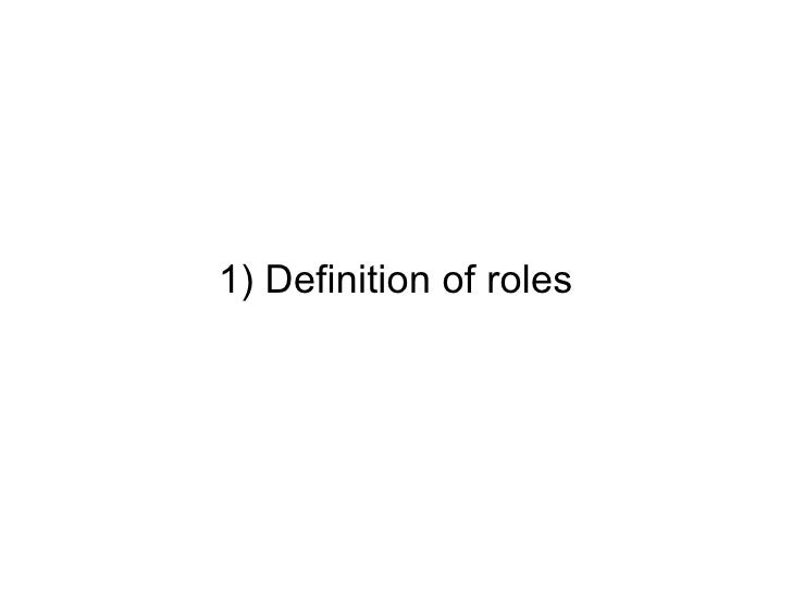 1) Definition of roles