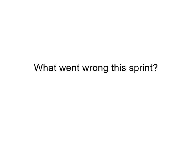 What went wrong this sprint?