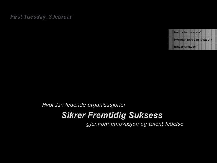 Sikrer Fremtidig Suksess First Tuesday, 3.februar gjennom innovasjon og talent ledelse Hvordan ledende organisasjoner Indu...