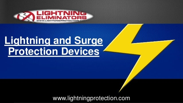 Lightning and Surge Protection Devices www.lightningprotection.com