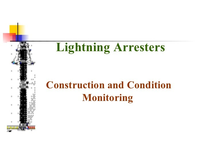 Construction and Condition Monitoring   Lightning Arresters