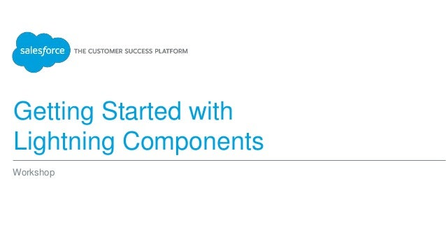 Getting Started with Lightning Components Workshop