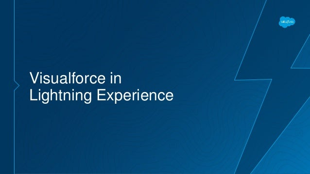 Lightning Experience with Visualforce Best Practices