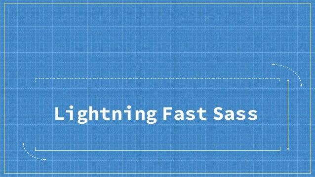 Lightning Fast Sass