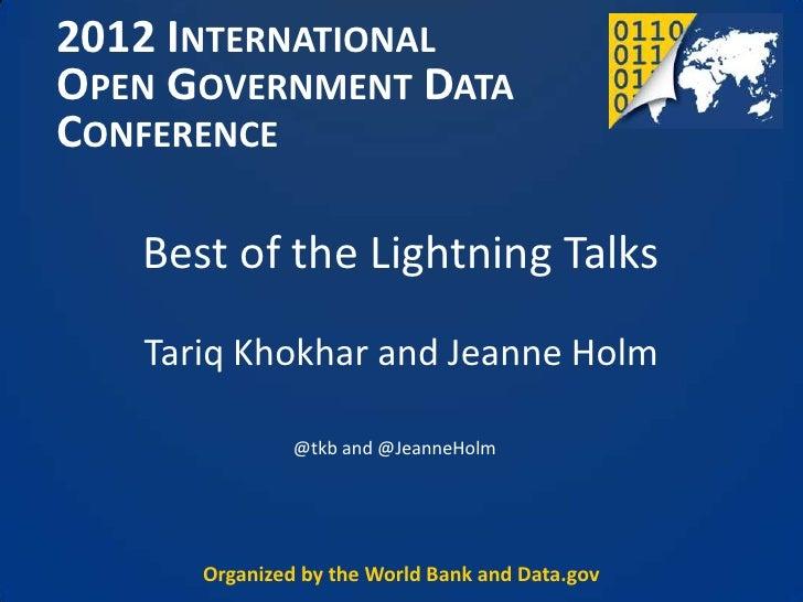 2012 INTERNATIONALOPEN GOVERNMENT DATACONFERENCE   Best of the Lightning Talks   Tariq Khokhar and Jeanne Holm            ...