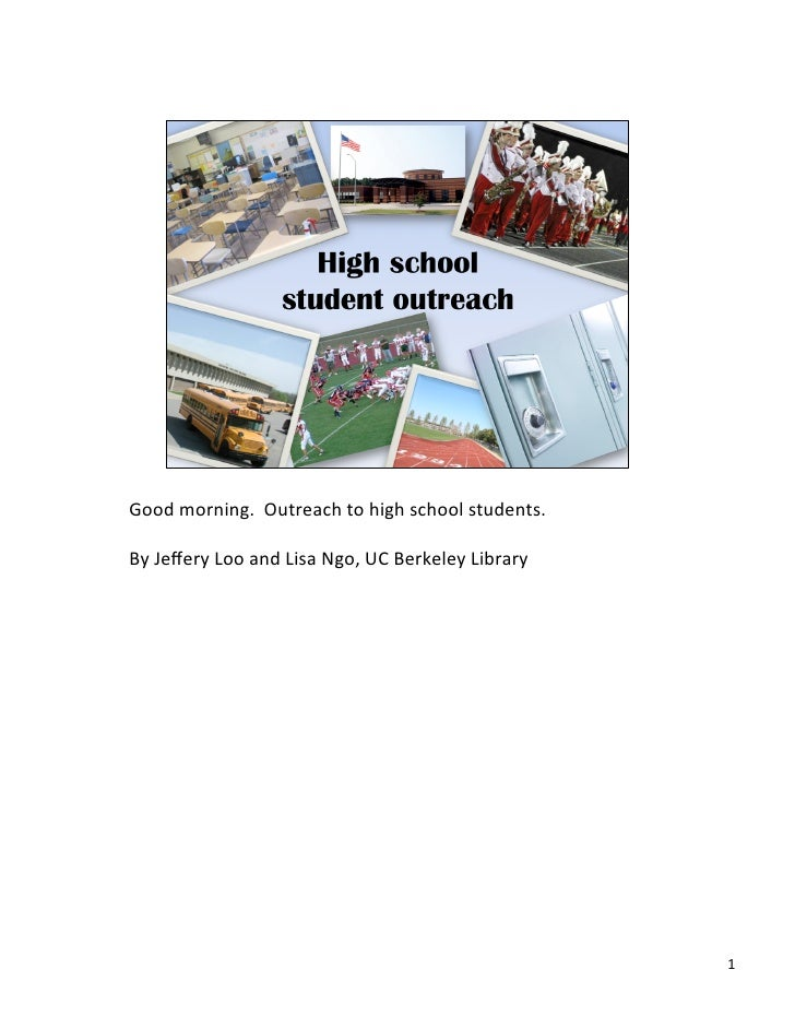Good morning.  Outreach to high school students.  By Jeffery Loo and Lisa Ngo, UC Berkeley...