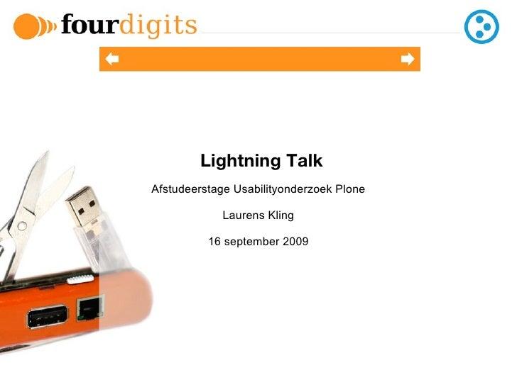Lightning Talk Afstudeerstage Usabilityonderzoek Plone Laurens Kling 16 september 2009