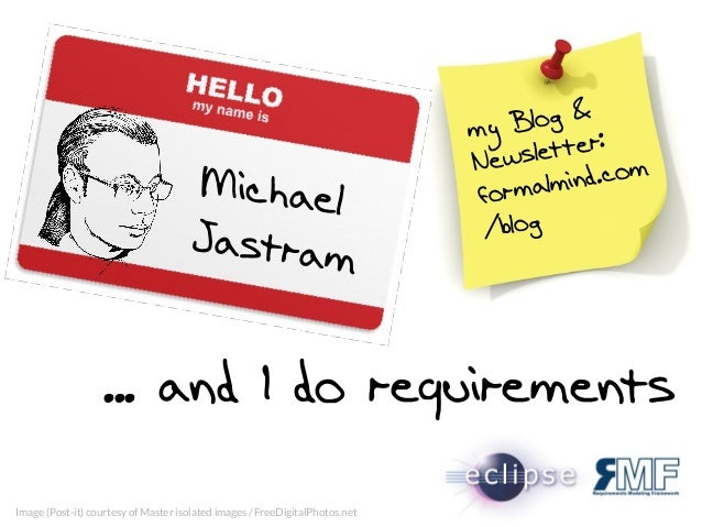 MichaelJastram... and I do requirementsmy Blog &Newsletter:formalmind.com/blogImage (Post-it) courtesy of Master isolated ...