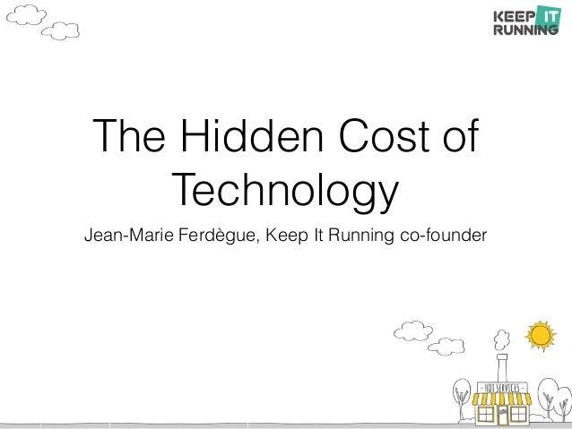 The Hidden Cost of Technology Jean-Marie Ferdègue, Keep It Running co-founder