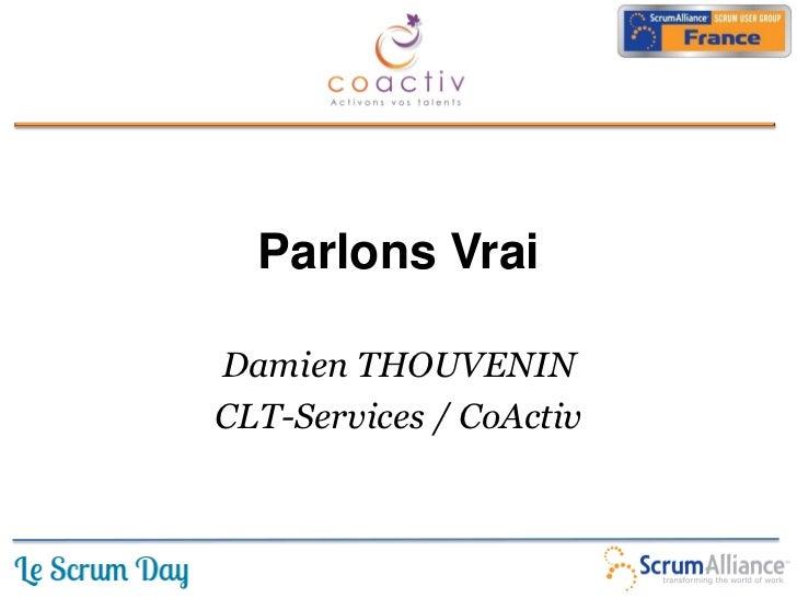 Parlons VraiDamien THOUVENINCLT-Services / CoActiv