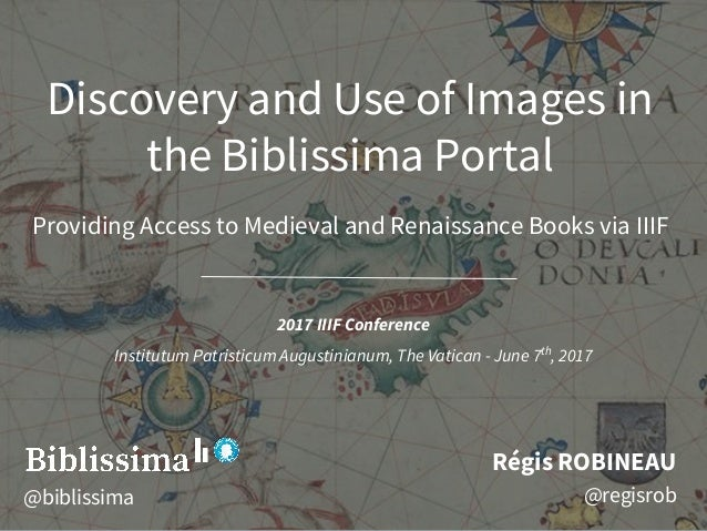 Discovery and Use of Images in the Biblissima Portal Providing Access to Medieval and Renaissance Books via IIIF Régis ROB...